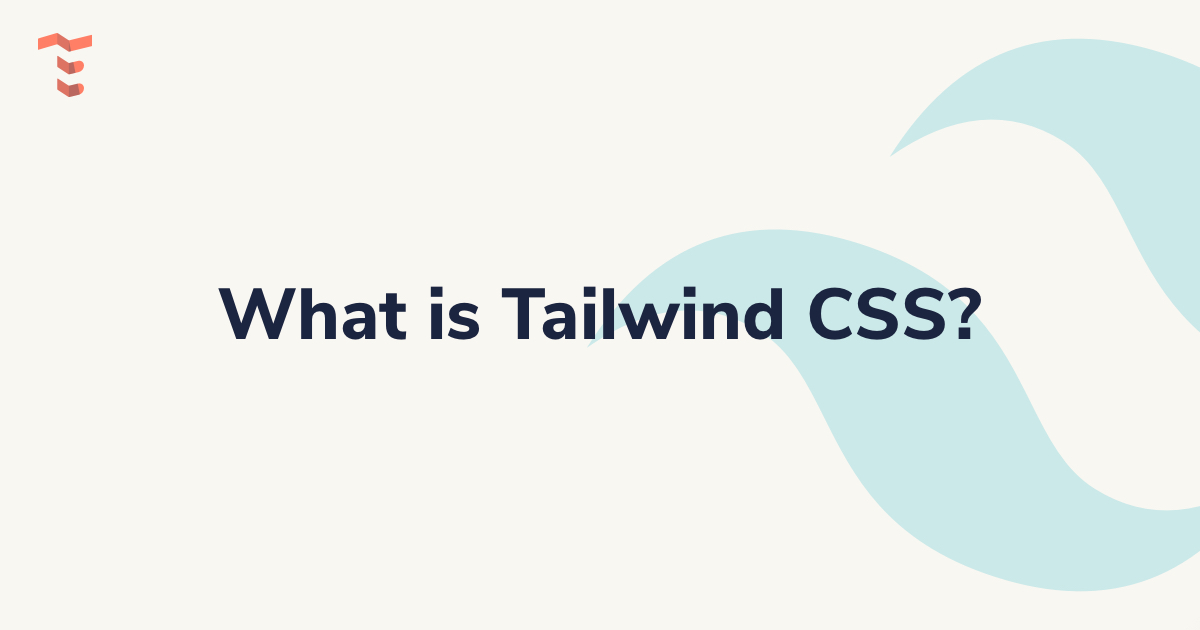 What is Tailwind CSS?